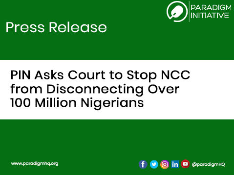 PIN Asks Court to Stop NCC from Disconnecting Over 100 Million Nigerians