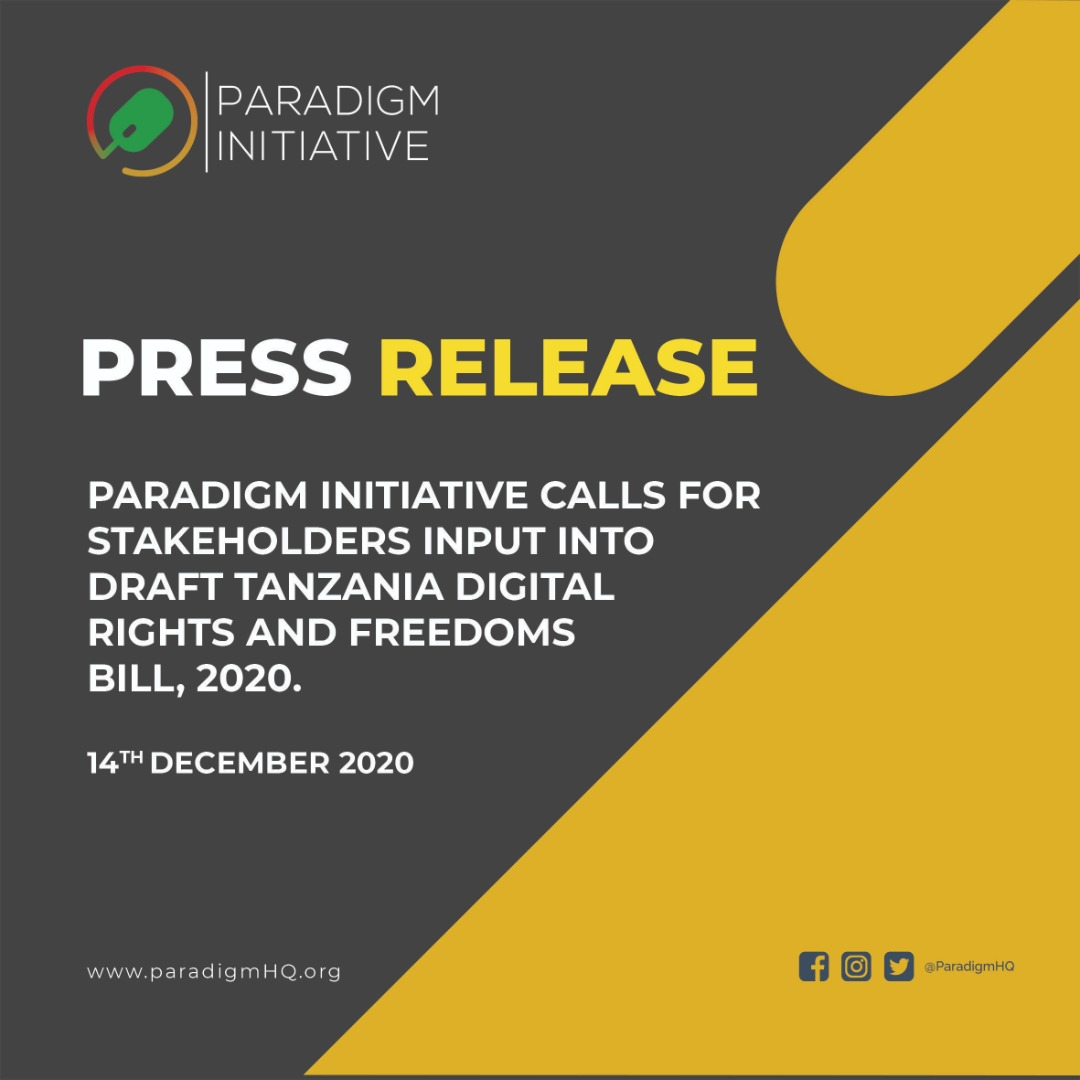 Paradigm Initiative calls for Stakeholders Input Into Draft Tanzania's Digital Rights and Freedoms Bill, 2020.