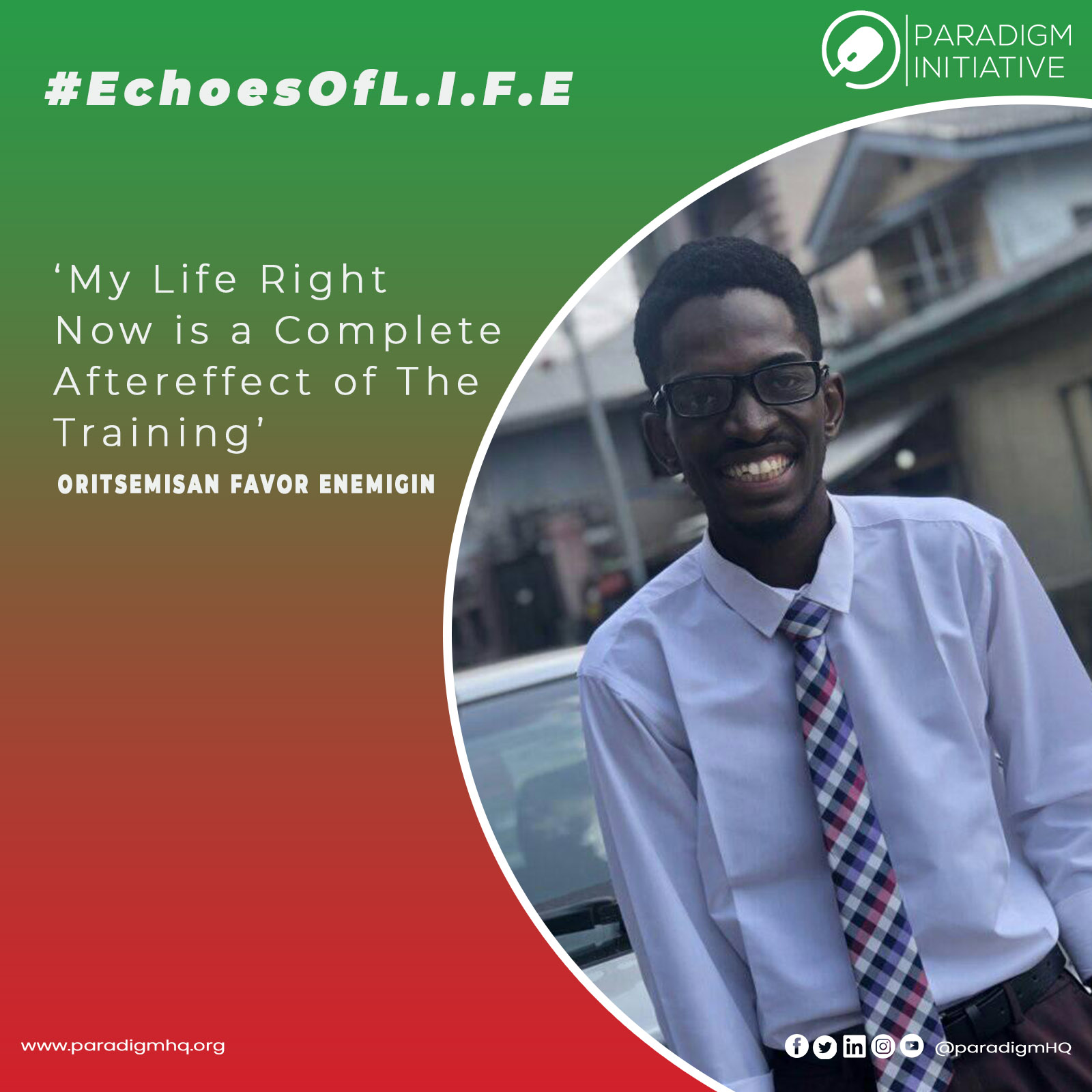 #EchoesFromL.I.F.E: 'My Life Right Now is a Complete Aftereffect of The Training' ORITSEMISAN FAVOR ENEMIGIN