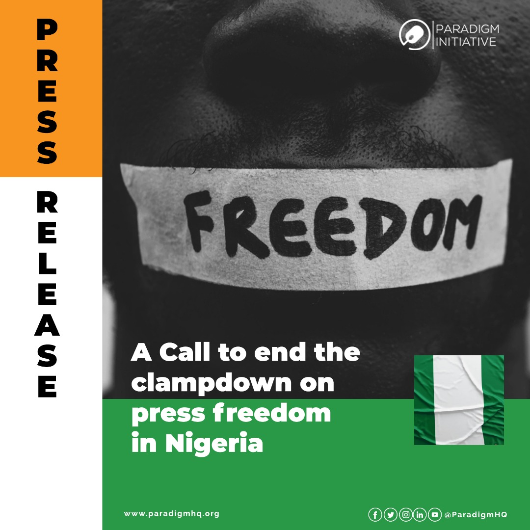 PRESS RELEASE: A CALL TO END THE CLAMPDOWN ON PRESS FREEDOM IN NIGERIA