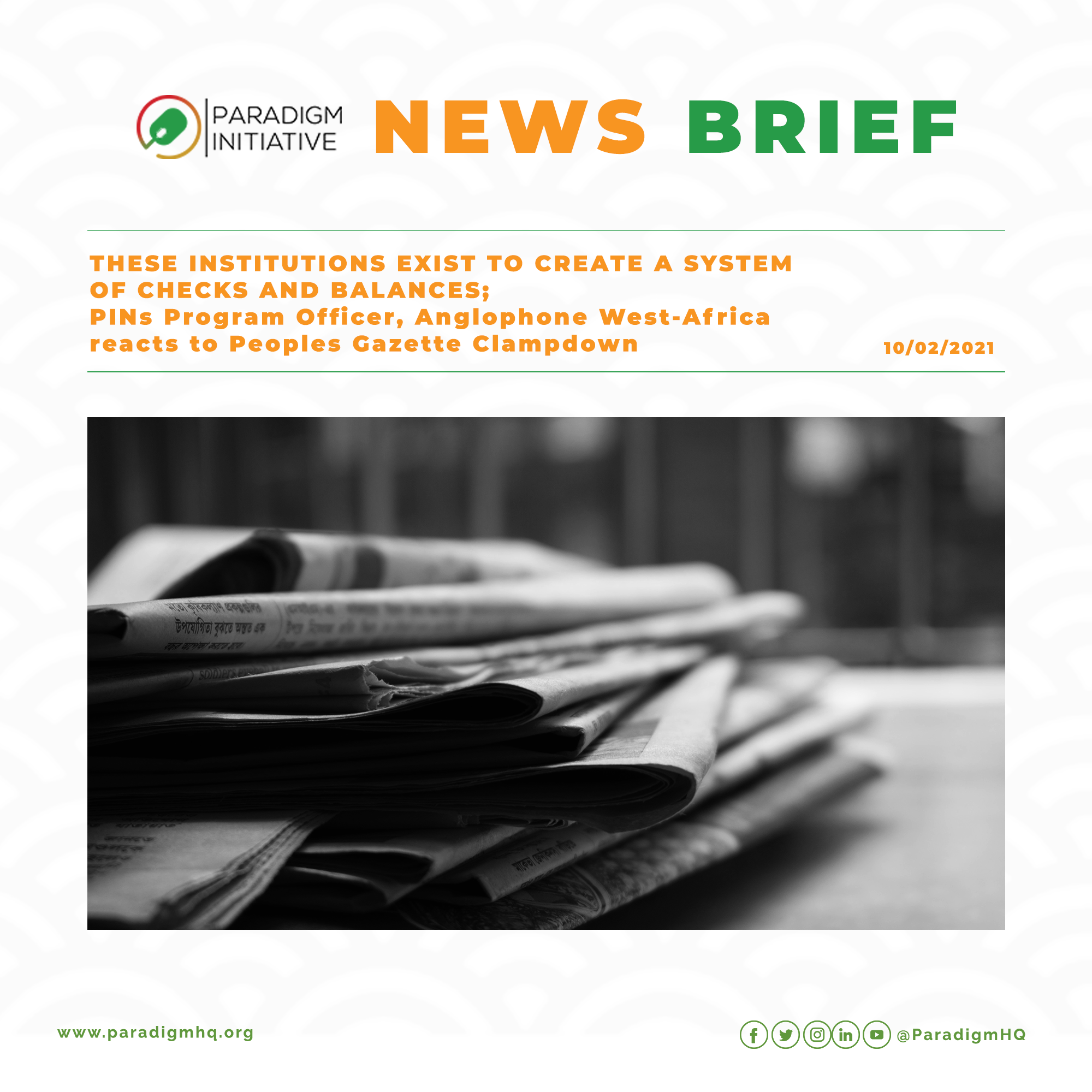 These Institutions exist to create a system of checks and balances, PINs Program Officer, Anglophone West-Africa reacts to Peoples Gazette Clampdown