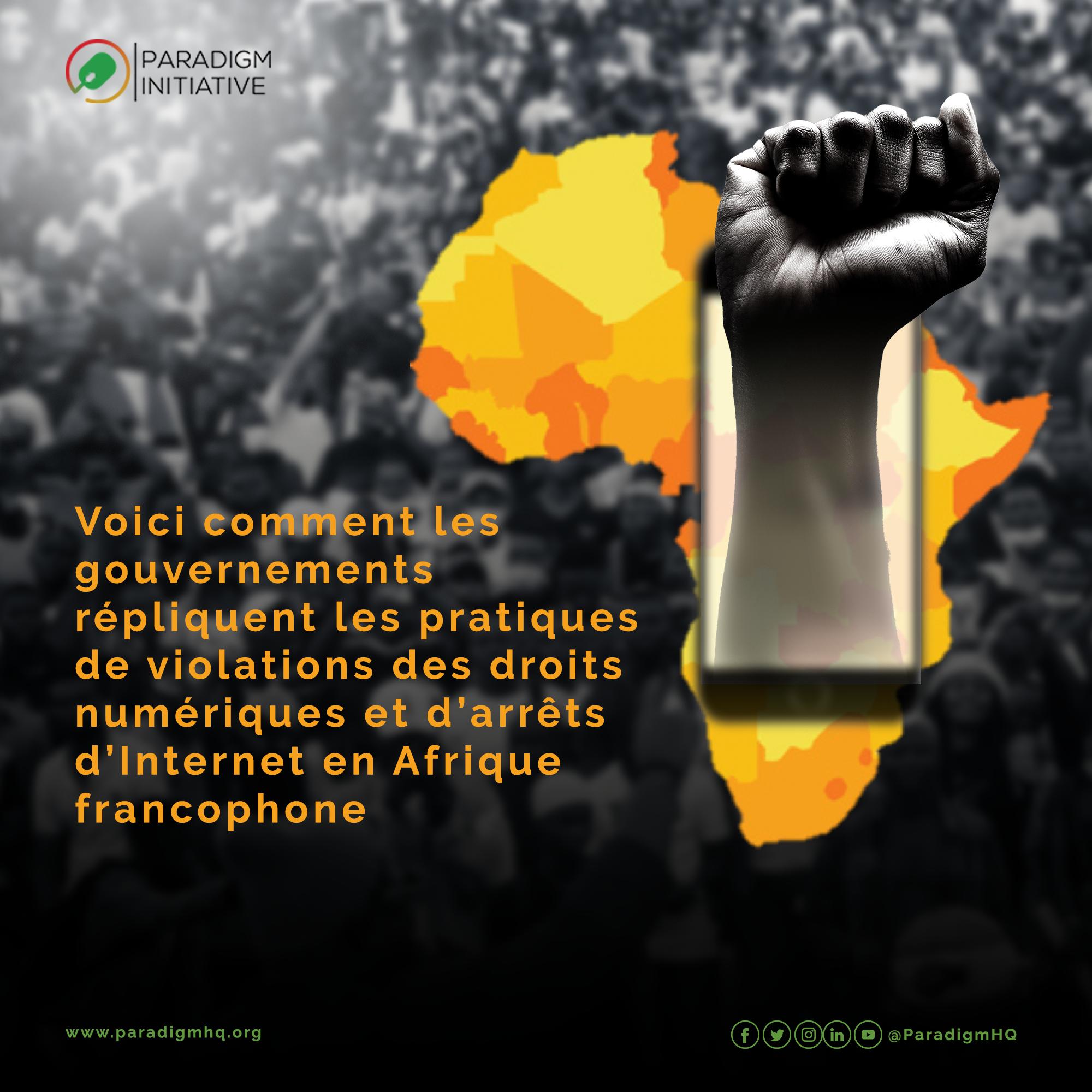 Voici comment les gouvernements répliquent les pratiques de violations des droits numériques et d'arrêts d'Internet en Afrique francophone.